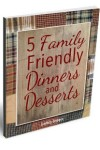5 Family Friendly Dinners and Desserts 3D