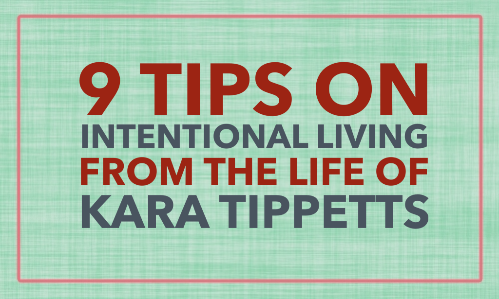 Intentional Living from Life of Kara Tippetts