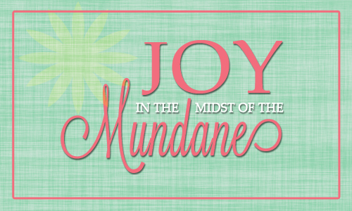 Joy-in-the-midst-of-the-mundane-lindseybridges